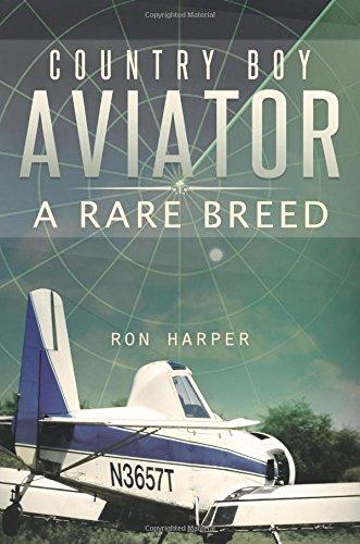 Country Boy Aviator: A Rare Breed: Ron Harper