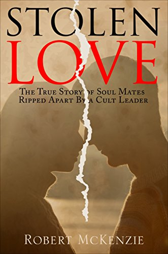 9781632682055: Stolen Love: Soul Mates Ripped Apart by a Cult Leader