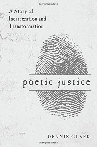 Poetic Justice: Dennis Clark