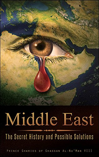 9781632685315: Middle East: The Secret History and Possible Solutions