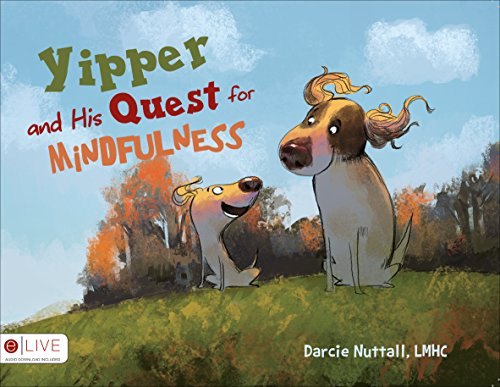 9781632687050: Yipper and His Quest for Mindfulness: Includes Elive Audio Download