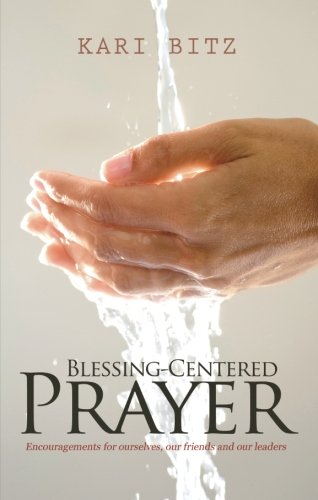 Blessing-Centered Prayer: Bitz, Kari