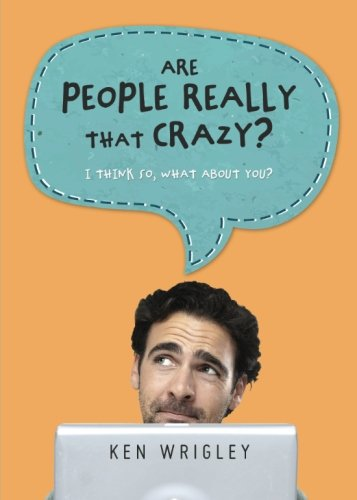 9781632689016: Are People Really That Crazy?