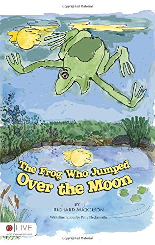 9781632689825: The Frog Who Jumped Over the Moon