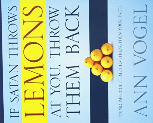 9781632691415: If Satan Throws Lemons At You, Throw Them Back