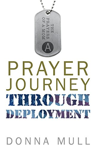 A Prayer Journey Through Deployment: Mull, Donna