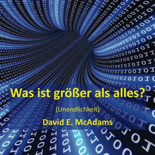 Was ist grosser als alles?: Unendlichkeit (Math: McAdams, David E.