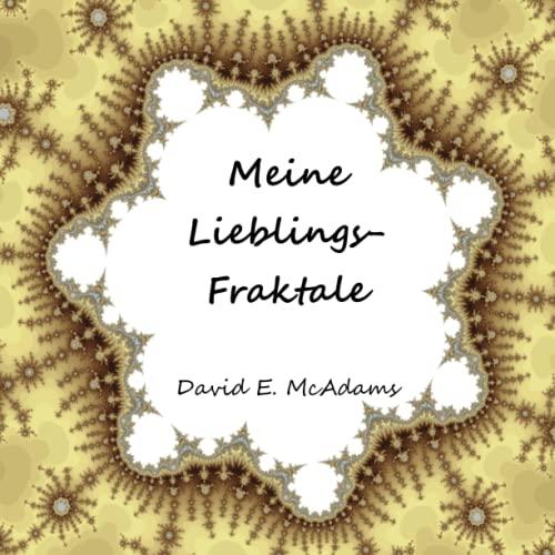 Meine Lieblings-Fraktale (Math B?cher f?r Kinder) (German: McAdams, David E.