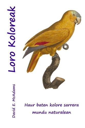 Loro Koloreak: Seme-alabak Koloreak Sarrera (Ikasteko haurrentzako: McAdams, David E.