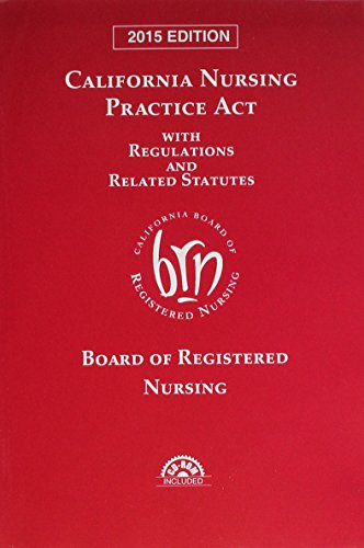 9781632802453: California Nursing Practice Act with Regulations and Related Statutes with CD-ROM (2015)