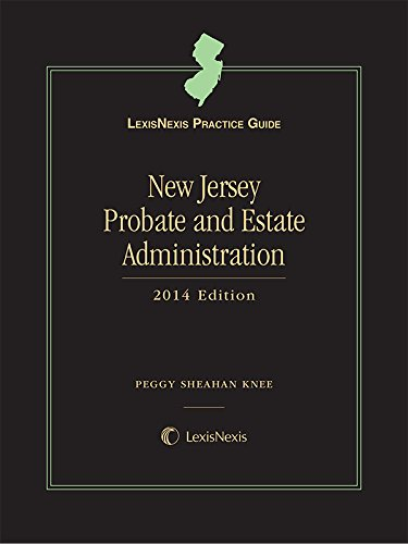 9781632804723: LexisNexis Practice Guide New Jersey Probate and Estate Administration (2014)