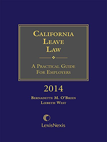 9781632804884: California Leave Law: A Practical Guide for Employers