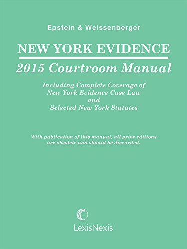 9781632807687: New York Evidence Courtroom Manual (2015)