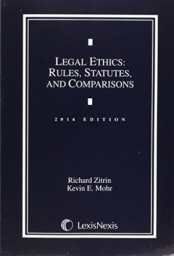 9781632809520: Legal Ethics 2016: Rules, Statutes, and Comparisons
