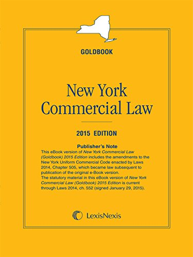 New York Commercial Law (Goldbook) 2015: Publisher's Editorial Staff
