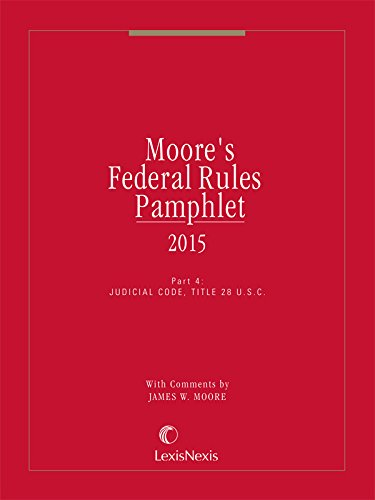 Moore's Federal Rules Pamphlet, Part 4: James WM. Moore,