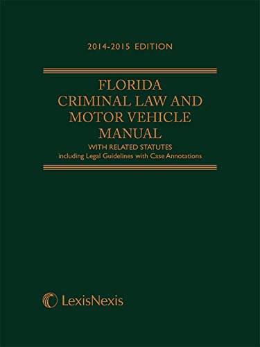 9781632815637: Florida Criminal Law and Motor Vehicle Manual (2014-2015 Softcover Edition)