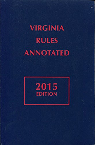 Virginia Rules Annotated - 2015 Edition: Matthew Bender and Company