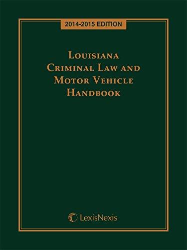9781632818133: Louisiana Criminal Law and Motor Vehicle Handbook, 2014-2015 Edition
