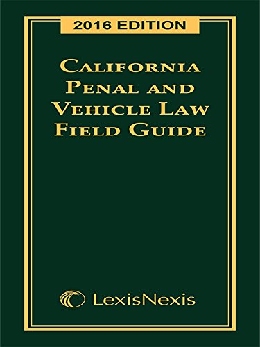 9781632819000: California Penal Code and Vehicle Law Field Guide, 2016 Edition