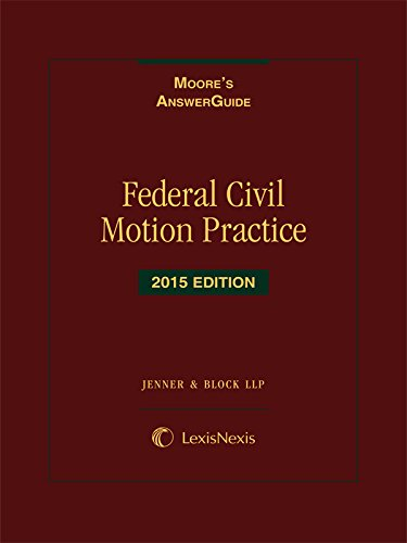 Moore's AnswerGuide: Federal Civil Motion Practice (2015): LLP JENNER &
