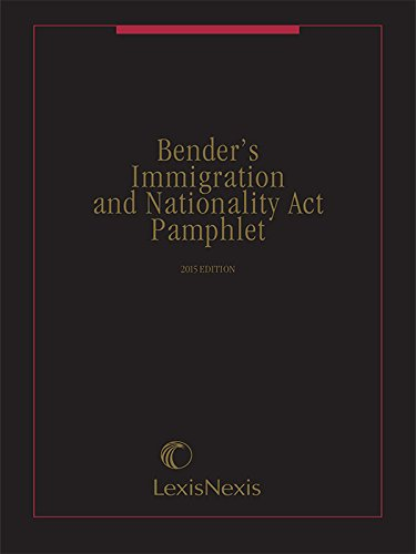 9781632824011: Bender's Immigration and Nationality Act Pamphlet, 2015 Edition