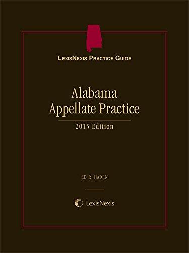 LexisNexis Practice Guide: Alabama Appellate Practice: Ed R. Haden