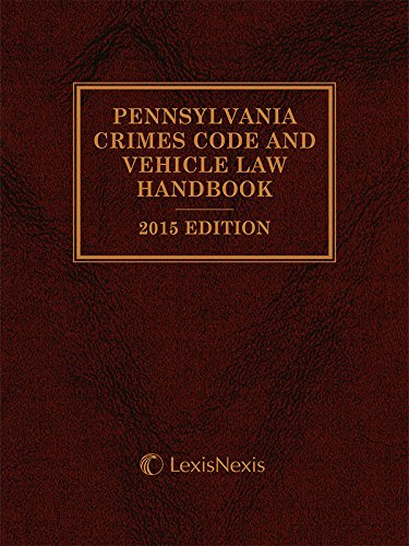 9781632825322: Pennsylvania Crimes Code and Vehicle Law Handbook with Related Statutes