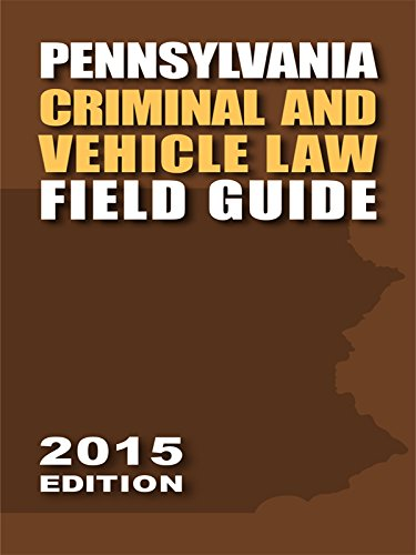 9781632825384: Pennsylvania Criminal and Vehicle Law Field Guide