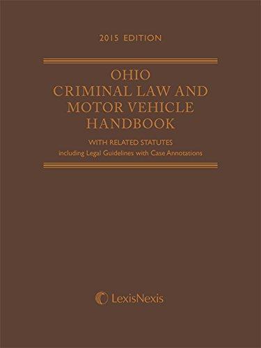 9781632825841: Ohio Criminal Law and Motor Vehicle Handbook (2015)