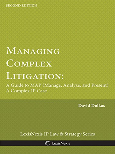 9781632827883: Managing Complex Litigation: A Guide to MAP (Manage, Analyze, and Present) A Complex IP Case