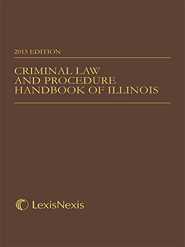 9781632831033: Criminal Law and Procedure Handbook of Illinois 2015 Edition