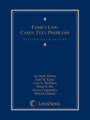Family Law: Cases, Text, Problems (2015): Ira Mark Ellman