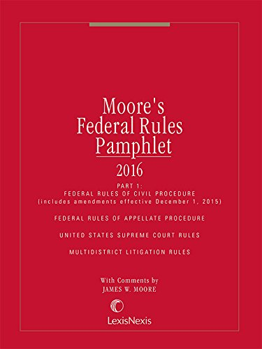 Moore's Federal Rules Pamphlet, Part 1: James W. Moore,