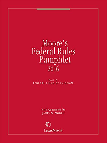 Moore's Federal Rules Pamphlet, Part 2: James W. Moore,
