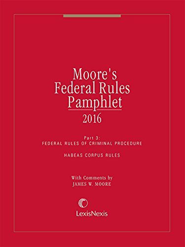 Moore's Federal Rules Pamphlet, Part 3: James W. Moore,