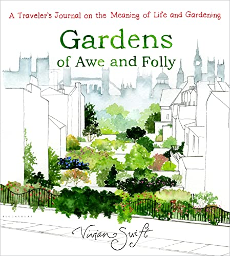 9781632860279: Gardens of Awe and Folly: A Traveler's Journal on the Meaning of Life and Gardening