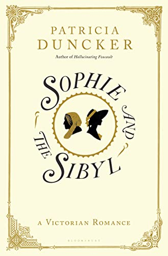 Sophie and the Sibyl: A Victorian Romance: Duncker, Patricia