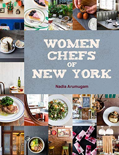 Women Chefs of New York (Hardcover): Nadia Arumugam