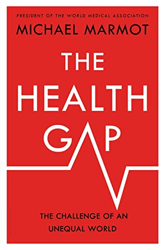 9781632860781: The Health Gap: The Challenge of an Unequal World