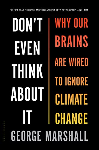 9781632861023: Don't Even Think About It: Why Our Brains Are Wired to Ignore Climate Change