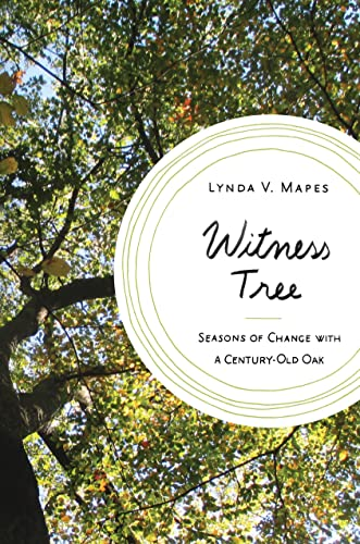 Witness Tree: Seasons of Change with a: Mapes, Lynda V.
