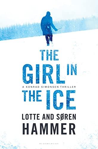 9781632862976: The Girl in the Ice: A Konrad Simonsen Thriller
