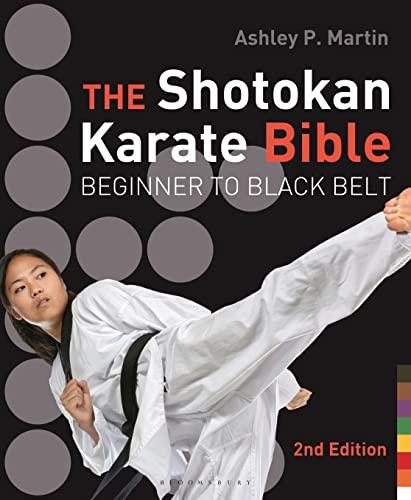 The Shotokan Karate Bible: Martin, Ashley P.