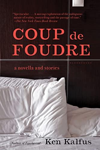 Coup de Foudre: Kalfus, Ken