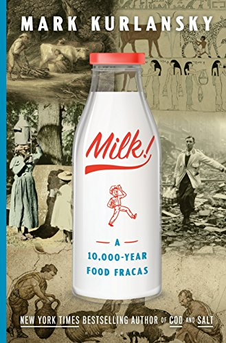 Book Cover: Milk!: A 10,000-Year Food Fracas