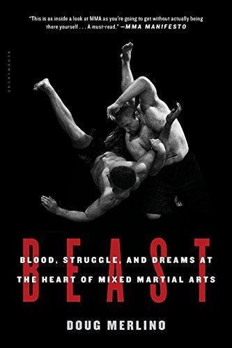 9781632864048: Beast: Blood, Struggle, and Dreams at the Heart of Mixed Martial Arts