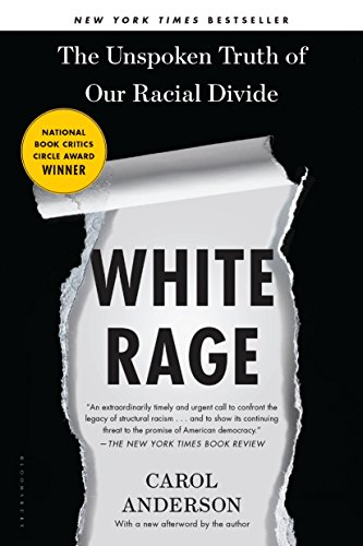 White Rage: The Unspoken Truth of Our Racial Divide: Anderson, Carol