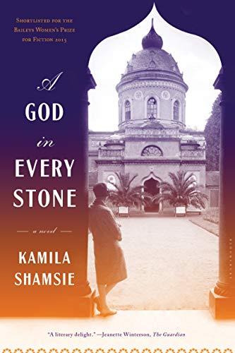 A God in Every Stone: Shamsie, Kamila