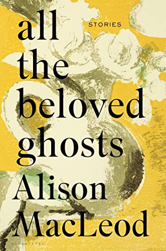 9781632865434: All the Beloved Ghosts